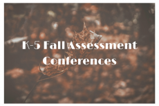 K-5 Fall Assessment Conferences